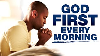 Start Your Day Bỳ Putting God First Every Morning | Blessed Prayers To Invite God's Presence