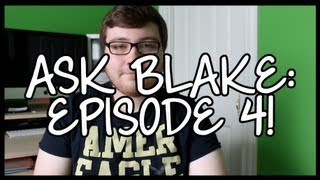 Ask Blake: Episode 4! Thumbnail