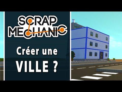 SCRAP MECHANIC #11 : Créer une ville ? | LET'S PLAY FR