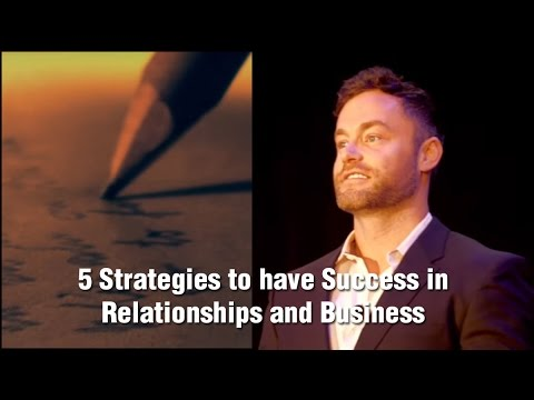 5 Strategies to have Success in Relationships and Business