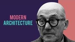 Modern Architecture - Le Corbusier (1/4)