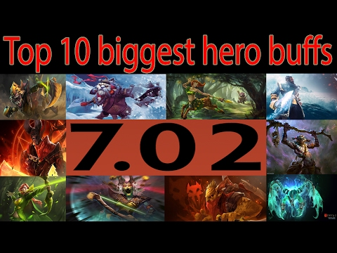 Top 10 Biggest hero buffs in patch 7.02 (IMO)