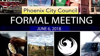 Phoenix City Council Formal Meeting - June 6, 2018
