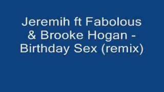 Jeremih ft Fabolous & Brooke Hogan - Birthday Sex (remix)