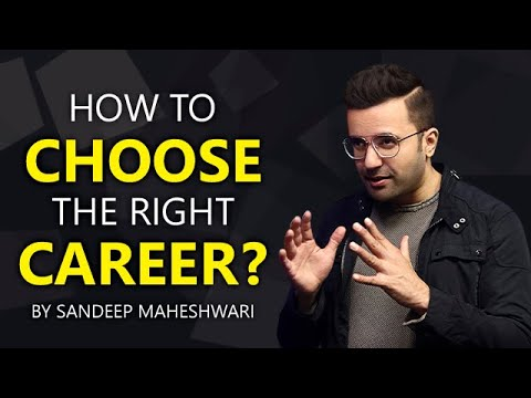 How to Choose the right Career? By Sandeep Maheshwari | Hindi