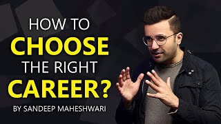 How to Choose tнe right Career? By Sandeep Maheshwari   Hindi