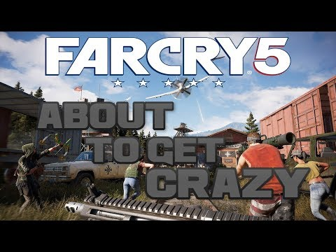About to get Crazy!! - Far Cry 5 Trailer Song