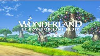 Wonderland, le royaume sans pluie - Bande annonce HD VOST