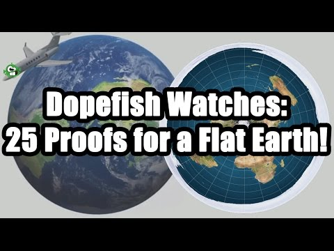 [Dopefish] Dopefish Watches 25 Proofs for a Flat Earth! (Part 1/3) thumbnail