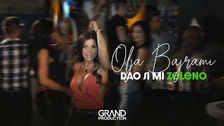 Olja Bajrami - Dao si mi zeleno - (Official Video 2017)