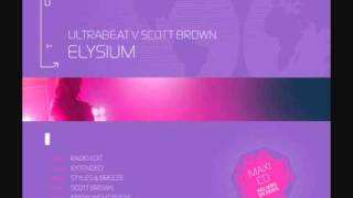 Ultrabeat vs Scott Brown - Elysium (I Go Crazy) (Extended Mix)
