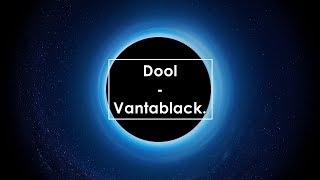 Dool - Vantablack (Lyrics / Letra)