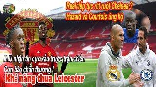🔥Tin bóng đá 14/09| MU nhận tin xấu, khả năng thua Leicester, Real rút ruột Chelsea