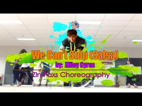 We Cant Stop by Miley Cyrus | Zin Paxs Choreography (Salsa)