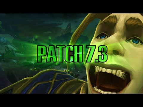 My Thoughts on Patch 7.3 in World of Warcraft