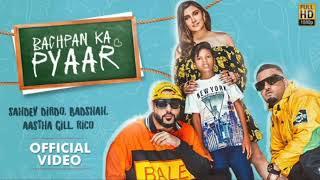 Bachpan Ka Pyaar Full Lyrics ||Badshah, Aastha gill, Sahdev Dirdo, Rico ||