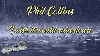 Phil Collins - i wish it would rain down (karaoke)