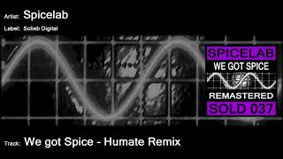 Spicelab  We Got Spice  Humate Remix @ www.OfficialVideos.Net