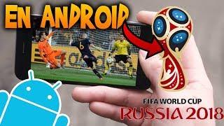 Cómo ver todos los juegos del Mundial de fútbol Rusia 2018 Totalmente Gratis desde tu Android