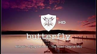 Flying Decibels The Road Original Mix