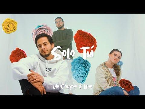 Un Corazón y Lead - Solo Tú (Videoclip Oficial)