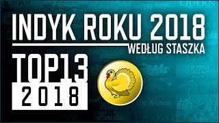 TOP13 2018 - Indyk Roku 2018 według Staszka
