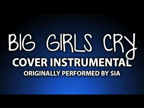Big Girls Cry (Cover Instrumental) [In the Style of Sia]