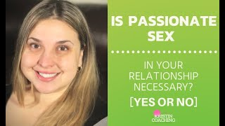 Is Passionate Sex In A Relationship Necessary?