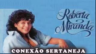 ROBERTA MIRANDA GRANDES SUCESSOS AS MAIS DO UNIVERSO SERTANEJO