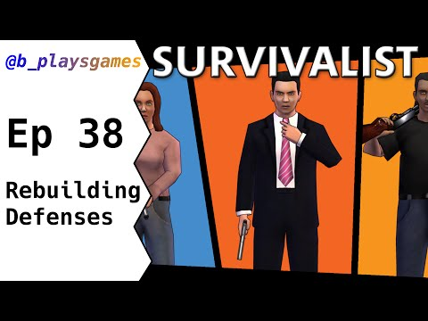 Let's Play Survivalist - Ep38 Rebuilding Defenses