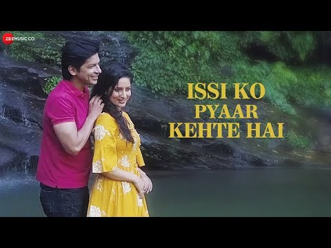 Issi Ko Pyaar Kehte Hai - Official Music Video   Shaan Featuring Sunita Kaushik