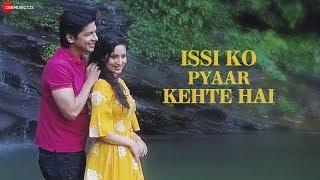 Issi Ko Pyaar Kehte Hai Official Music Video , Shaan Featuring Sunita Kaushik