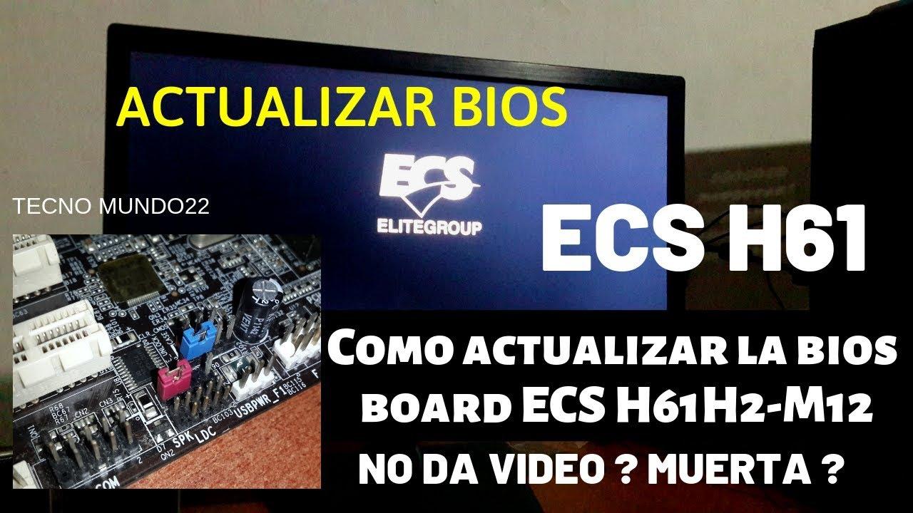 ecs h61h2-m12 v1 Como actualizar la bios  NO DA VIDEO? SOLUCIÓN 2019