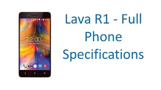Lava R1 - Full Specifications, Features, Price, Specs and Reviews 2017 Update Video