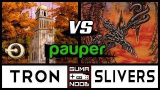 Pauper - DINROVA TRON vs NAYA SLIVERS
