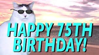 HAPPY 75th BIRTHDAY! - EPIC CAT Happy Birthday Song