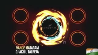 Vande Mataram, Maa Tujhe Salaam - DJ Akhil Talreja