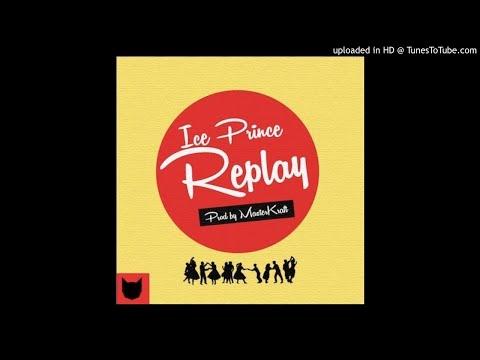 ICE PRINCE - REPLAY (Prod. by Masterkraft)  (OFFICIAL AUDIO)