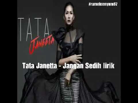 Free Download Tata Janetta - Jangan Sedih Lirik Mp3 dan Mp4