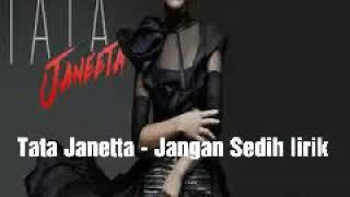 Download Mp3 Tata Janetta - Jangan Sedih Lirik