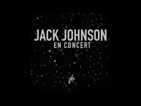 Jack Johnson - What You Thought You Need En Concert