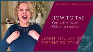 HOW TO TAP -  Learn EFT (Emotional Freedom Technique) Tapping Points Step-by-Step Tutorial