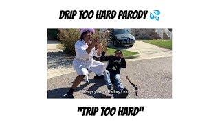 Trip Too Hard - Drip Too Hard Parody