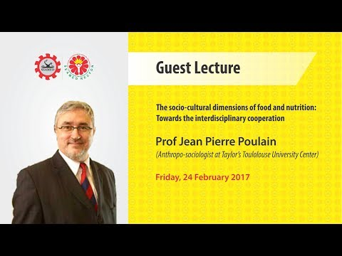 The socio-cultural dimensions of food and nutrition (Prof Jean Pierre Poulain) - Guest Lecture