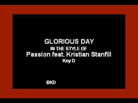 Glorious Day (In the Style of Kristian Stanfill & Passion) (Karaoke with Lyrics)