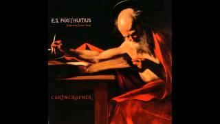 E.S. Posthumus Cartographer Full Album