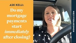 Do my mortgage payments begin immediately after closing?