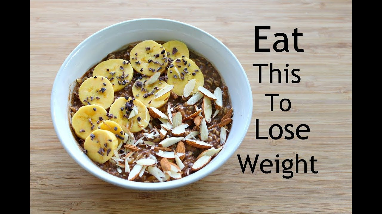 Eat This To Lose Weight Oats Recipe For Weight Loss Skinny Breakfast Recipes
