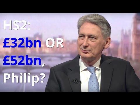 Philip Hammond | BBC Today Programme | HS2: £32 billion or £52 billion