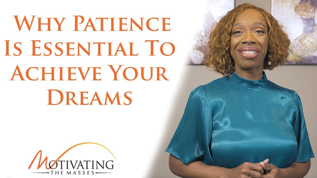 Why Patience Is Essential To Achieve Your Dreams - Lisa Nichols